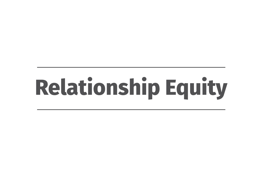 Relationship Equity
