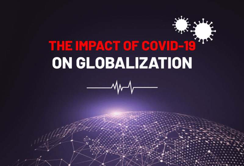 The Impact of Covid-19 on Globalization