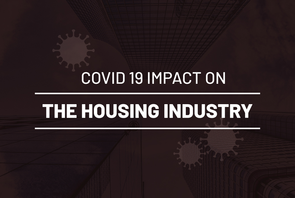 Covid19 impact on the housing industry
