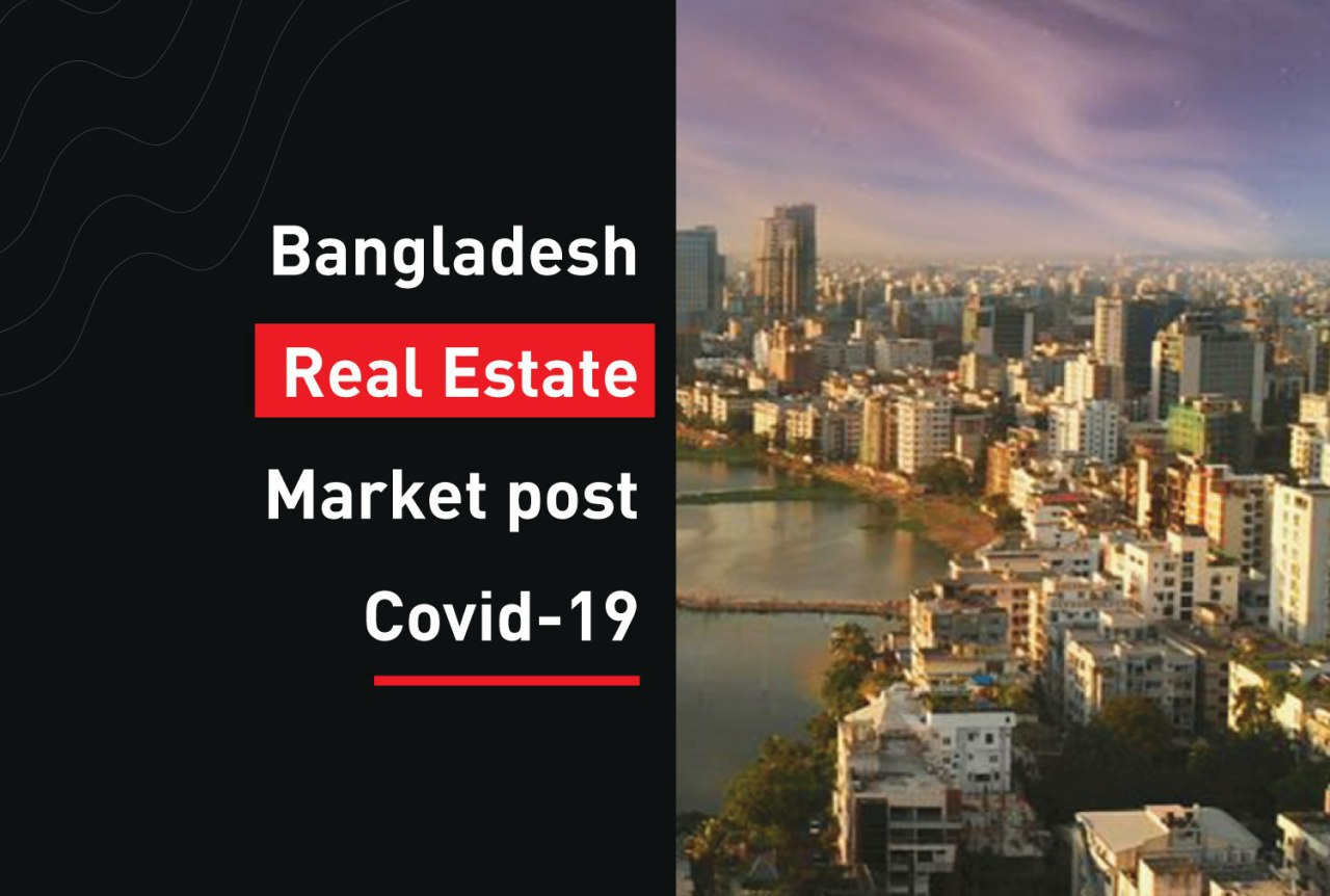 Bangladesh Real Estate Market post Covid-19