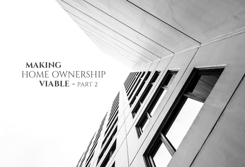 Making Home Ownership Viable Part 2